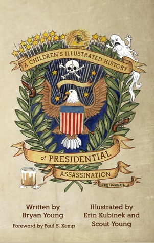 """Book Review: """"A Children's Illustrated History of Presidential Assassination"""" by Bryan Young"""